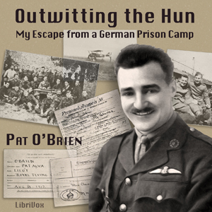 Download Outwitting The Hun; My Escape From A German Prison Camp by Pat O'Brien