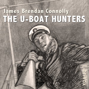 Download U-boat Hunters by James Brendan Connolly