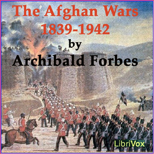 Download Afghan Wars 1839-42 and 1878-80, Part 1 by Archibald Forbes