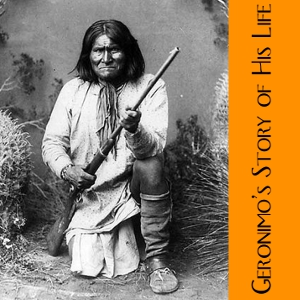 Download Geronimo's Story of His Life by Geronimo