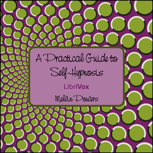 Practical Guide to Self-Hypnosis, Audio book by Melvin Powers
