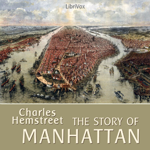 Download Story of Manhattan by Charles Hemstreet