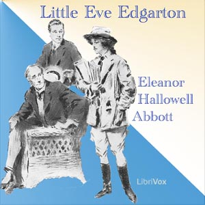 Little Eve Edgarton, Eleanor Hallowell Abbott