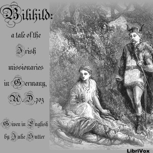 Bilihild: A Tale of the Irish Missionaries in Germany, A.D. 703