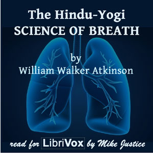 Download The Hindu-Yogi Science Of Breath by William Walker Atkinson