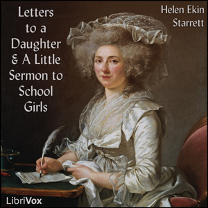 Letters to a Daughter and A Little Sermon to School Girls
