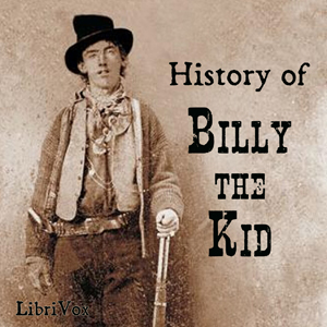 Download History of Billy the Kid by Charles A. Siringo