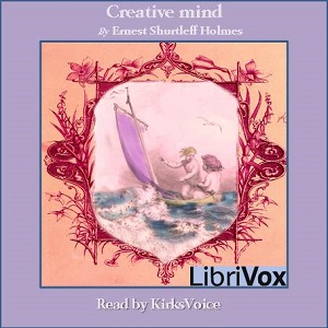 Creative Mind, Audio book by Ernest Shurtleff Holmes