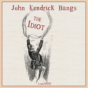 Download Idiot by John Kendrick Bangs