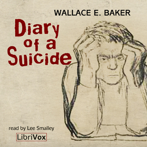 Download Diary of a Suicide by Wallace E. Baker