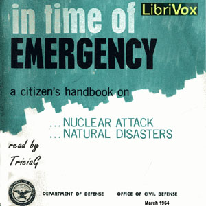 In Time Of Emergency: A Citizen's Handbook On Nuclear Attack, Natural Disasters, Us Office Of Civil Defense