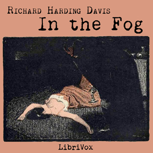 Download In the Fog by Richard Harding Davis