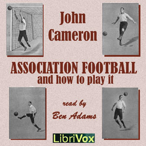 Download Association Football and How to Play It by John Cameron