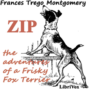 Download Zip, the Adventures of a Frisky Fox Terrier by Frances Trego Montgomery