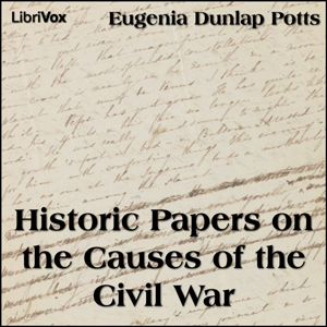 Download Historic Papers on the Causes of the Civil War by Eugenia Dunlap Potts