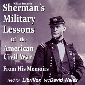 Download Sherman's Military Lessons Of The American Civil War, From His Memoirs by William Tecumseh Sherman