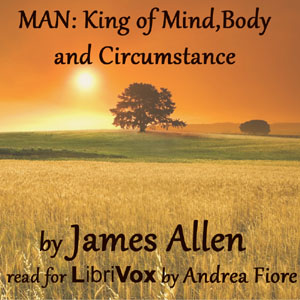 Download Man: King of Mind, Body, and Circumstance by James Allen