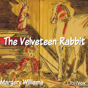 Download Velveteen Rabbit (Version 2) by Margery Williams