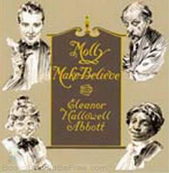 Molly Make-Believe, Eleanor Hallowell Abbott