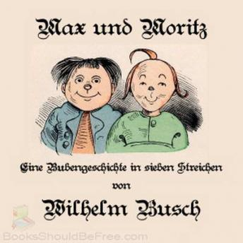listen to max und moritz by wilhelm busch at audiobookscom