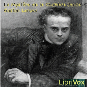 Le myst re de la chambre jaune audio book by gaston leroux - Le mystere de la chambre jaune personnages ...
