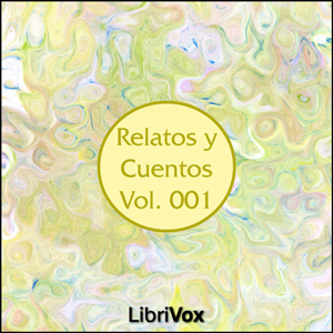 Relatos y Cuentos 001, Audio book by Various Authors