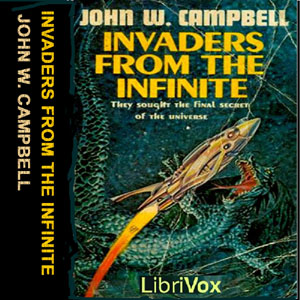 Invaders from the Infinite, John Wood Campbell Jr.