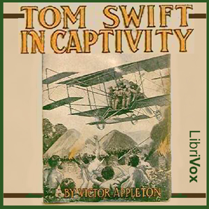 Tom Swift in Captivity, Victor Appleton