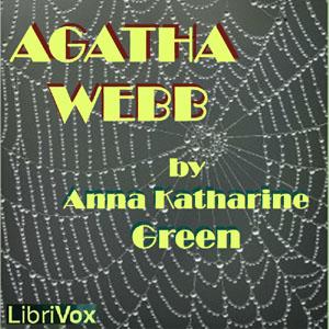 Agatha Webb by  Anna Katharine Green