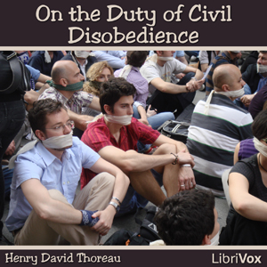 henry david thereaus essay on the duty of civil disobedience