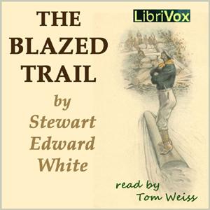 Free Blazed Trail Audiobook read by Tom Weiss