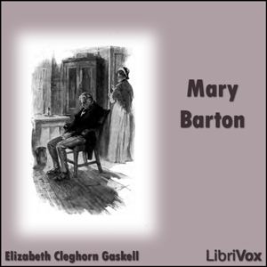the narrator in mary barton a novel by elizabeth gaskell Mary barton is the first novel by english author elizabeth gaskell, published in 1848 the story is set in the english city of manchester during the 1830s and 1840s.