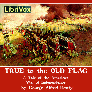 listen to true to the old flag by g a henty at audiobooks