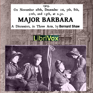 a report on idealism in major barbara by george bernard shaw Major barbara does have some major as with many of george bernard shaw's plays, major barbara is essentially a the perennial debate between idealism and.
