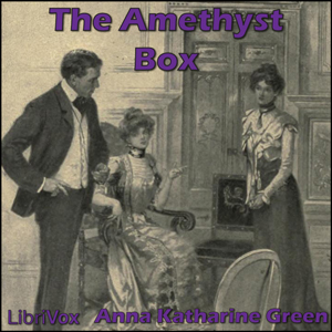 Amethyst Box by  Anna Katharine Green