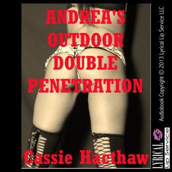Andrea's Outdoor Double Penetration