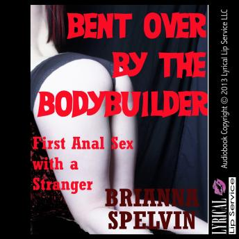 Bent Over by the Bodybuilder