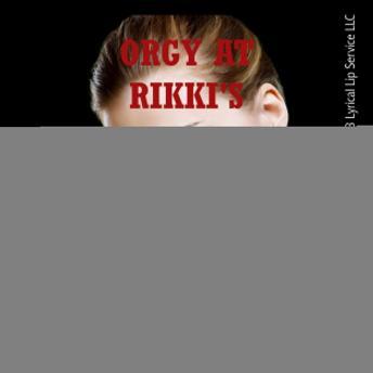 Orgy at Rikki's