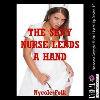 Sexy Nurse Lends a Hand