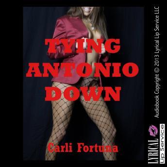 Tying Antonio Down