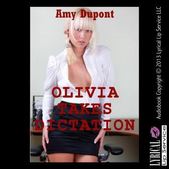 Olivia Takes Dicktation