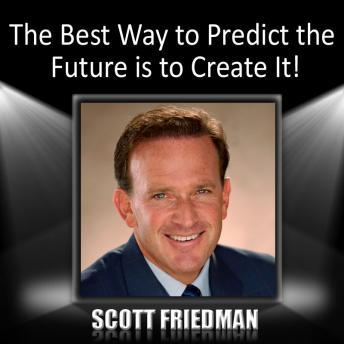 Best Way to Predict the Future is to Create It!