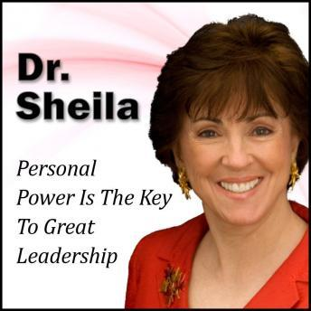 Free Personal Power Is The Key To Great Leadership: The 30 Minute 'New Breed of Leader' Success Series Audiobook read by Dr. Sheila