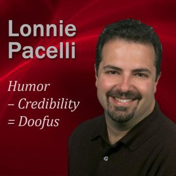 Free Humor ' Credibility = Doofus: 30-Minute Humor Lesson To Boost Your Leadership Skills Audiobook read by Lonnie Pacelli