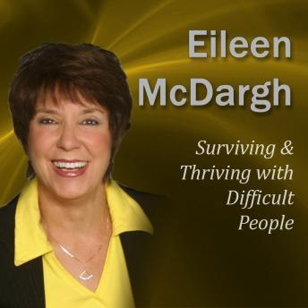 Surviving & Thriving with Difficult People