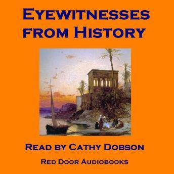 Free Eyewitnesses from History: Notable letters and diaries from the great journal writers Audiobook read by Cathy Dobson