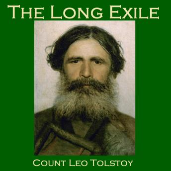 a summary of a long exile a story by leo tolstoy The three questions leo tolstoy facebook twitter it was long before he could remember is from the gospel in tolstoy: selections from his short stories.