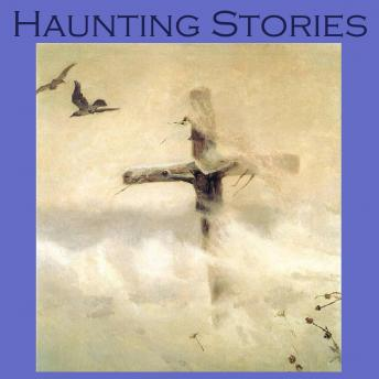 Haunting Stories: 25 of the greatest classic ghost stories ever written