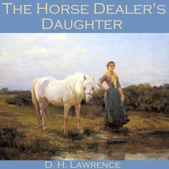 an analysis of the topic of the horse dealers daughter by d h lawrence This is a modern adaptation conceptualized, created, and characterized by the bs psychology students of st paul university iloilo who took contemporary world literature in the first semester of a.