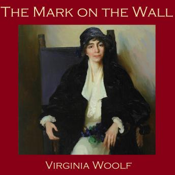 Listen To Mark On The Wall By Virginia Woolf At Audiobooks Com